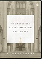 Necessity of Reforming the Church DVD, The