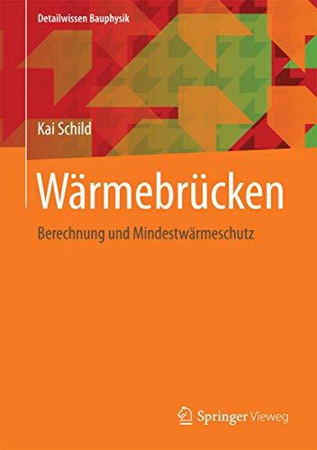 Wärmebrücken: Berechnung und Mindestwärmeschutz (Detailwissen Bauphysik)