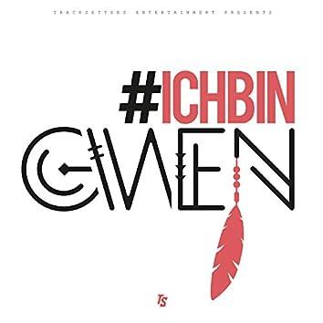 #IchbinGwen