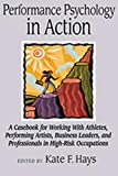 Image of Performance Psychology in Action: A Casebook for Working with Athletes, Performing Artists, Business Leaders, and Professionals in High-Risk Occupations