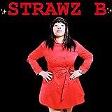 Strawz B [Explicit]