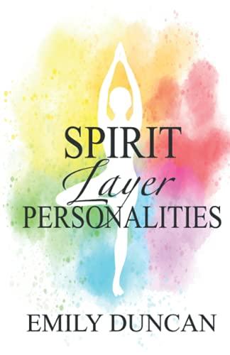 Spirit Layer Personalities: Understanding Your Layers (Spirit Personalities)