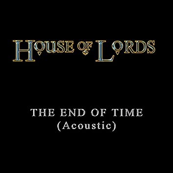 The End of Time (Acoustic)