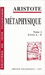 Métaphysique, tome 1 - Livre A-Z d'Aristote