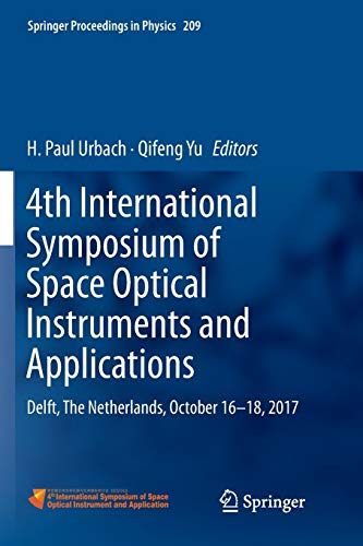 4th International Symposium of Space Optical Instruments and Applications: Delft, The Netherlands, October 16 -18, 2017 (Springer Proceedings in Physics, Band 209)