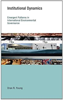Institutional Dynamics: Emergent Patterns in International Environmental Governance