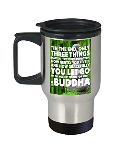 Buddha Quote Travel Mug – Letting Go Let That Sh Go Buddha Coffee Cup – Inspiring Only Three Things Matter Love Live Gracefully Gift