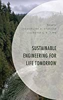 Sustainable Engineering for Life Tomorrow (Environment and Society)