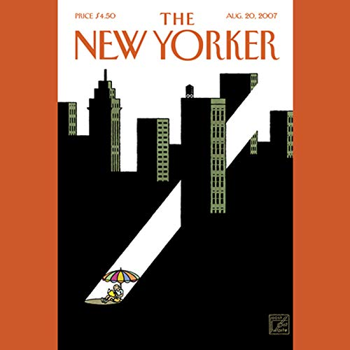 The New Yorker (August 20, 2007)                   De :                                                                                                                                 Hendrik Hertzberg,                                                                                        Roger Angell,                                                                                        Peter J. Boyer,                   and others                          Lu par :                                                                                                                                 Todd Mundt                      Durée : 2 h et 5 min     Pas de notations     Global 0,0