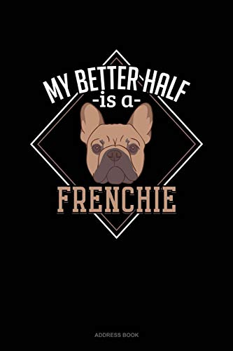 My Better Half Is A Frenchie: Address Book