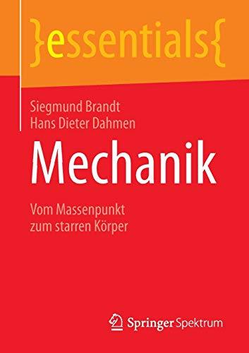 Mechanik: Vom Massenpunkt zum starren Körper (essentials)