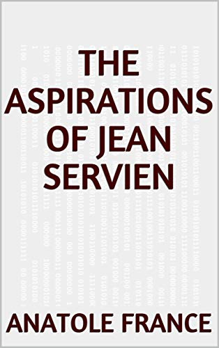 The Aspirations of Jean Servien (English Edition)