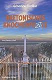 Bretonisches Knochenpuzzle: Stell dir vor du bist tot und wachst auf - Rosy Carvérs 1. Fall - Bretagne Krimi - Géneviève Dorléac
