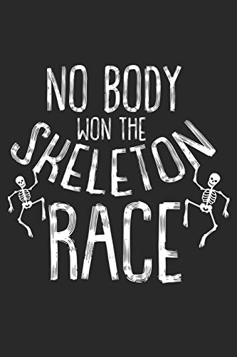 No Body won the Skeleton Race: Halloween blank journal pages for all horror fans | 120 pages for vampires, ghouls, witches and zombies | 6x9