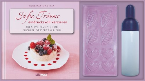 Preisvergleich Produktbild Süße Träume eindrucksvoll verzieren-Set: Kreative Rezepte für Kuchen,  Desserts & mehr. Buch mit Dosierflasche und Formschlablone