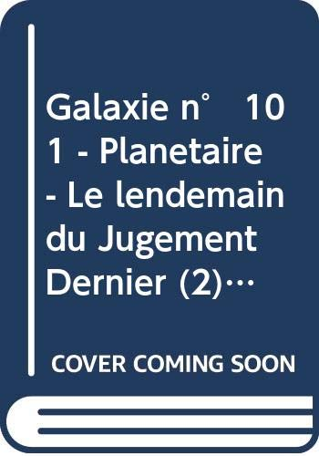 Galaxie n° 101 - Planétaire - Le lendemain du Jugement Dernier (2) - La peau du personnage - Papillons dans la neige - Cinéma : A propos de 'Danger, planète inconnue'