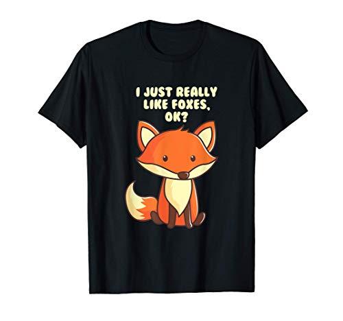 Funny Fox T-Shirt I Just Really Like Foxes Ok Tee T-Shirt