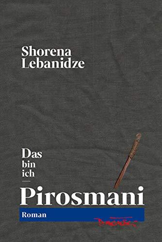 Das bin ich – Pirosmani