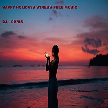 Happy Holidays Stress Free Music