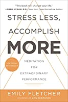 Stress Less, Accomplish More: Meditation for Extraordinary Performance