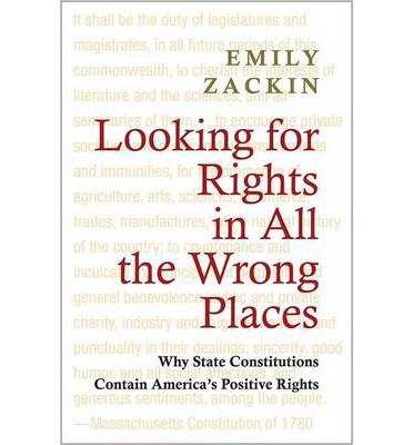 Looking for Rights in All the Wrong Places: Why State Constitutions Contain? America's Positive Rights (Princeton Studies in American Politics: Historical, Internat) (Hardback) - Common