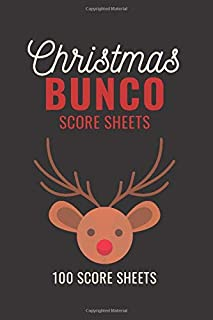 Christmas Bunco Score Sheets: 100 Scoring Pads for Bunco Players, Bunco Score Cards, Score Keeper Tracker Game Record Notebook, Gift Ideas for ... Game, Reindeer Cover Design, Handy Size 6 x 9