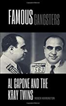 FAMOUS GANGSTERS: Al Capone and The Kray Twins - 2 Books in 1
