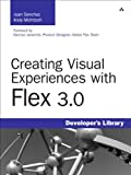 Creating Visual Experiences with Flex 3.0 (English Edition)