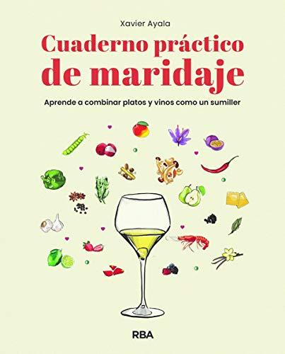 Cuaderno práctico de maridaje. Aprende a combinar platos y vinos como un sumiller (PRÁCTICA)