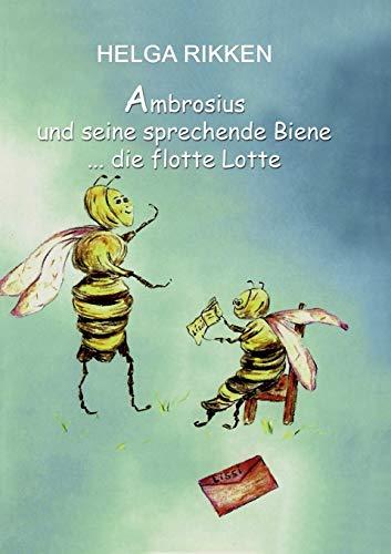 Ambrosius und seine sprechende Biene: ... die flotte Lotte