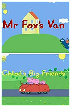 Storybook Collection: Mr. Fox's Van and Chloe's Big Friends - Great Picture Book For Kids by [Dominique Duhamel]