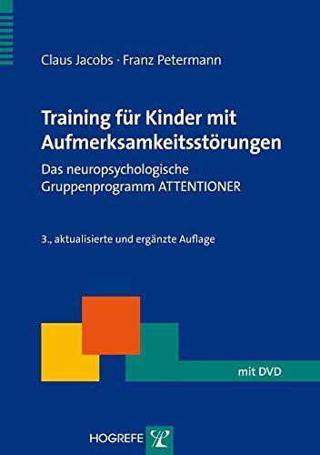 Training für Kinder mit Aufmerksamkeitsstörungen: Das neuropsychologische Gruppentraining ATTENTIONER von Claus Jacobs (21. Januar 2013) Broschiert