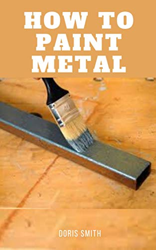 How To Paint Metal (English Edition)