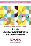Escala Auxiliar Administrativa de Universidades. Temario General y test. Volumen 2: Personal de Administración y Servicios