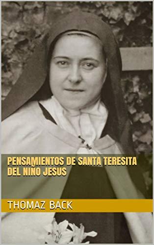 Pensamientos de Santa Teresita del Niño Jesus (Spanish Edition)