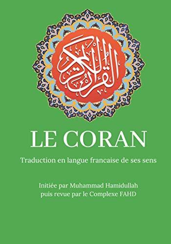 Le Coran: Traduction en langue française de ses sens