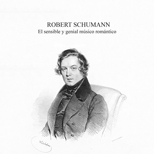 Robert Schumann     El sensible y genial músico romántico [Robert Schumann: The Sensitive and Genial Romantic Musician]              By:                                                                                                                                 Online Studio Productions                               Narrated by:                                                                                                                                 uncredited                      Length: 32 mins     Not rated yet     Overall 0.0