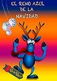 El Reno Azul de la Navidad (Spanish Edition)