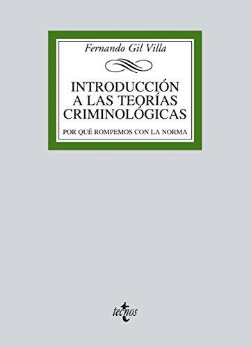 Introducción a las teorías criminológicas: Por qué rompemos con la norma (Derecho - Biblioteca Universitaria de Editorial Tecnos)