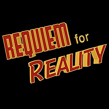 Requiem for Reality