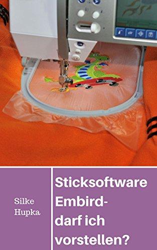Sticksoftware Embird – darf ich vorstellen?: Was Sie vor dem Kauf wissen sollten