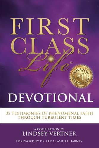 First Class Life® Devotional: 35 Testimonies of Phenomenal Faith Through Turbulent Times