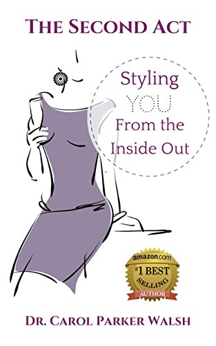 The Second Act: Styling YOU From The Inside Out