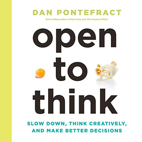 Open to Think     Slow Down, Think Creatively and Make Better Decisions              By:                                                                                                                                 Dan Pontefract                               Narrated by:                                                                                                                                 Dan Pontefract                      Length: 7 hrs and 13 mins     9 ratings     Overall 4.0