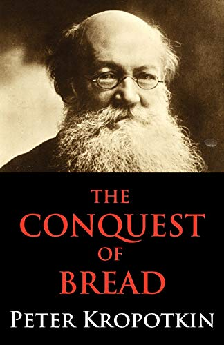 The Conquest of Bread: Dialectics Annotated Edition