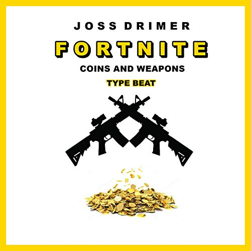 FORTNITE Coins and Weapons: Type Beat