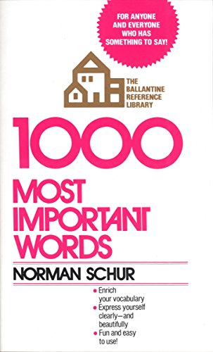 1000 Most Important Words: For Anyone and Everyone Who Has Something to Sayの詳細を見る