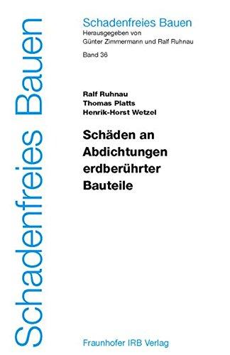 Schadenfreies Bauen Bd. 36: Schäden an Abdichtungen erdberührter Bauteile