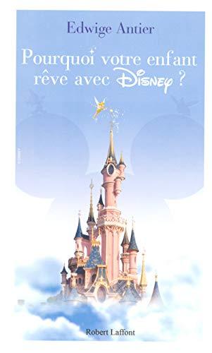 Pourquoi votre enfant rêve avec Disney