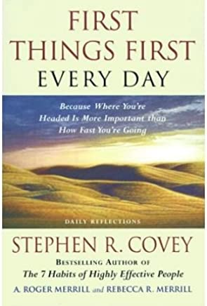 [(First Things First Everyday : Daily Reflections When Theres Too)] [By (author) Stephen R. Covey] published on (August, 1997)